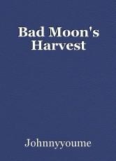 Bad Moon's Harvest