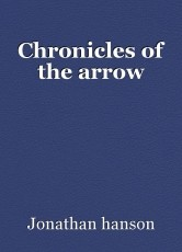 Chronicles of the arrow