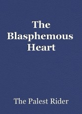 The Blasphemous  Heart