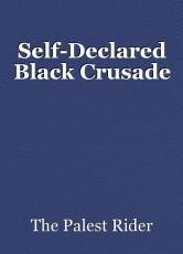 Self-Declared Black Crusade
