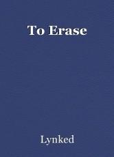 To Erase