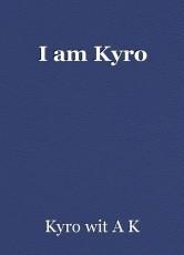 I am Kyro