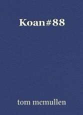 Koan#88