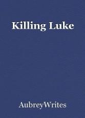 Killing Luke