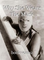Why She Wears The Mask