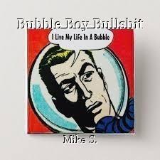 Bubble Boy Bullshit