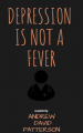 Depression Is Not a Fever