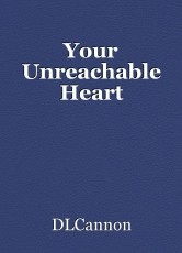 Your Unreachable Heart