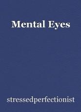 Mental Eyes