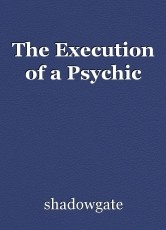The Execution of a Psychic