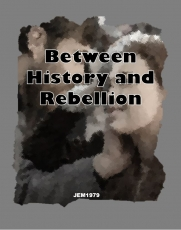 Between History and Rebellion