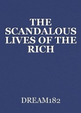 THE SCANDALOUS LIVES OF THE RICH