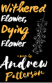 Withered Flower, Dying Flower
