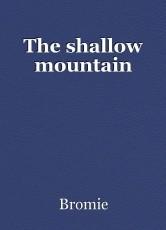 The shallow mountain