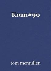 Koan#90