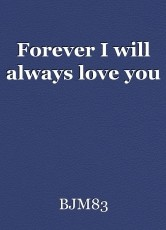 Forever I will always love you