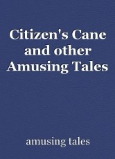 Citizen's Cane and other Amusing Tales