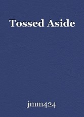 Tossed Aside