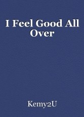 I Feel Good All Over