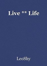 Live ** Life