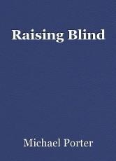 Raising Blind