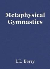 Metaphysical Gymnastics