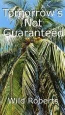 Tomorrow's Not Guaranteed