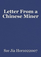 Letter From a Chinese Miner