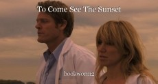 To Come See The Sunset