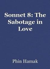 Sonnet 8: The Sabotage in Love