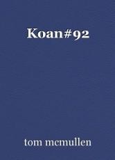 Koan#92