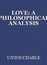 LOVE: A PHILOSOPHICAL ANALYSIS