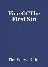 Fire Of The First Sin