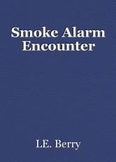 Smoke Alarm Encounter