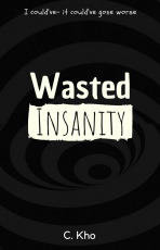 Wasted Insanity
