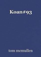 Koan#93