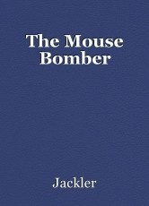 The Mouse Bomber