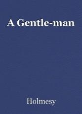 A Gentle-man