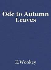 Ode to Autumn Leaves