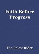 Faith Before Progress