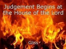 Judgement Begins at the House of the Lord