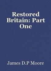 Restored Britain: Part One