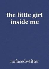 the little girl inside me