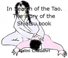 In Search of the Tao. The story of the Shiatsu book