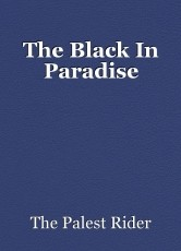The Black In Paradise