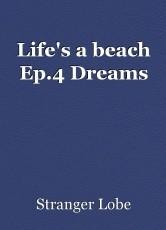 Life's a beach Ep.4 Dreams