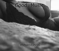 Good. Music.
