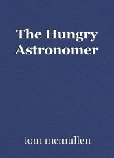 The Hungry Astronomer