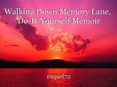 Walking Down Memory Lane,  Do-It-Yourself Memoir