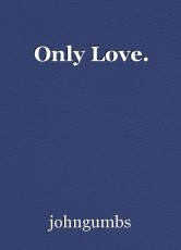 Only Love.